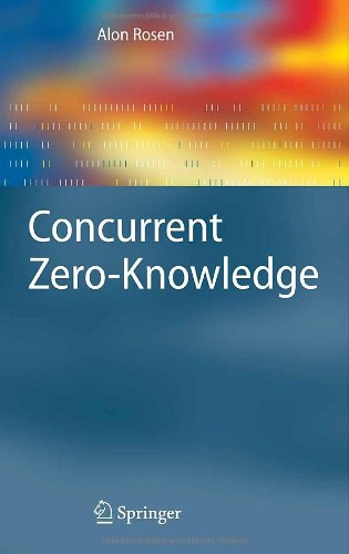 Concurrent Zero-Knowledge: With Additional Background by Oded Goldreich 9783540329381