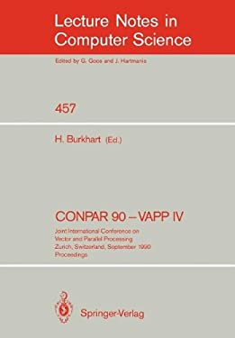 Conpar 90 - Vapp IV: Joint International Conference on Vector and Parallel Processing, Zurich, Switzerland, September 10-13, 1990. Proceedi 9783540530657