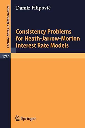 Consistency Problems for Heath-Jarrow-Morton Interest Rate Models 9783540414933