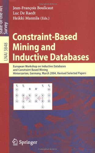 Constraint-Based Mining and Inductive Databases: European Workshop on Inductive Databases and Constraint Based Mining, Hinterzarten, Germany, March 11 9783540313311