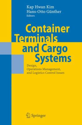 Container Terminals and Cargo Systems: Design, Operations Management, and Logistics Control Issues 9783540495499