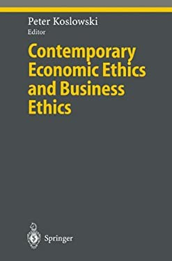 Contemporary Economic Ethics and Business Ethics 9783540666653