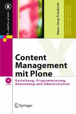Content Management Mit Plone: Gestaltung, Programmierung, Anwendung Und Administration 9783540287636