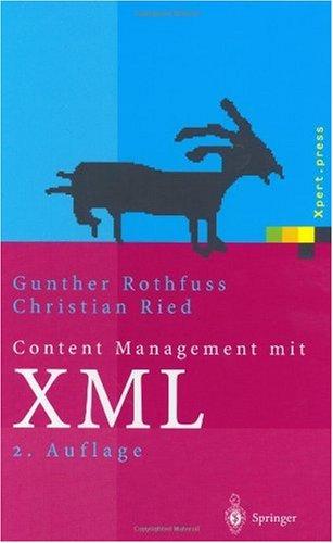 Content Management Mit XML: Grundlagen Und Anwendungen 9783540438441