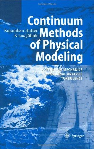 Continuum Methods of Physical Modeling: Continuum Mechanics, Dimensional Analysis, Turbulence
