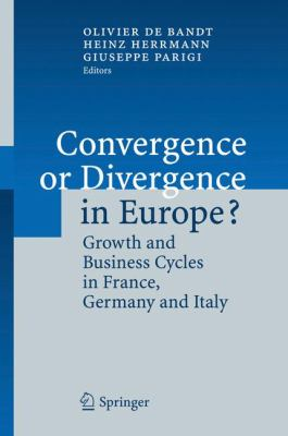 Convergence or Divergence in Europe?: Growth and Business Cycles in France, Germany and Italy 9783540326106