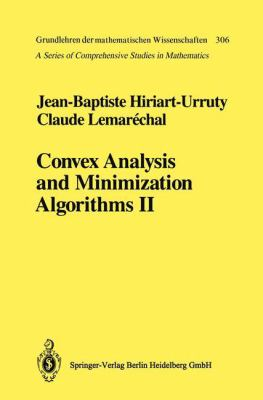 Convex Analysis and Minimization Algorithms: Part 2: Advanced Theory and Bundle Methods - 2nd Edition