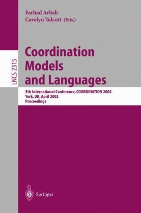 Coordination Models and Languages: 5th International Conference, Coordination 2002, York, UK, April 8-11, 2002 Proceedings 9783540434108
