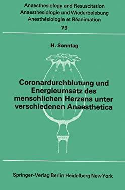 Coronardurchblutung Und Energieumsatz Des Menschlichen Herzens Unter Verschiedenen Anaesthetica 9783540064114