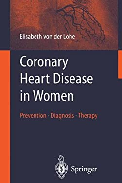Coronary Heart Disease in Women: Prevention - Diagnosis - Therapy 9783540001287