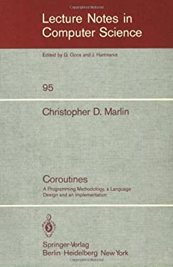 Coroutines: A Programming Methodology, a Language Design and an Implementation 9783540102564