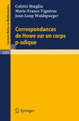 Correspondances de Howe Sur Un Corps P-Adique 9783540186991