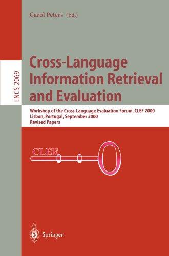 Cross-Language Information Retrieval and Evaluation: Workshop of Cross-Language Evaluation Forum, Clef 2000, Lisbon, Portugal, September 21-22, 2000, 9783540424468