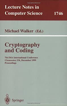 Cryptography and Coding: 7th Ima International Conference, Cirencester, UK, December 20-22, 1999 Proceedings 9783540668879
