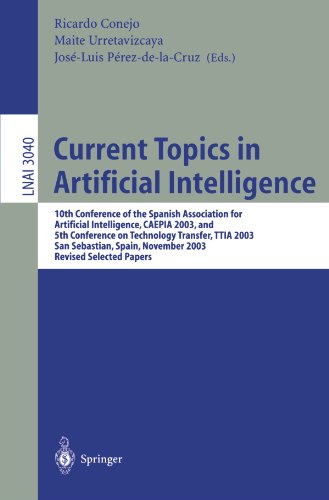 Current Topics in Artificial Intelligence: 10th Conference of the Spanish Association for Artificial Intelligence, Caepia 2003, and 5th Conference on 9783540222187