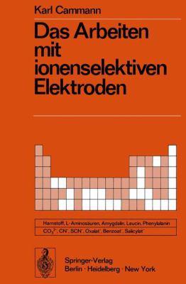 Das Arbeiten Mit Ionenselektiven Elektroden: Eine Einf Hrung 9783540062783
