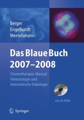 Das Blaue Buch 2007-2008: Chemotherapie-Manual Hamatologie Und Internistische Onkologie 9783540452829