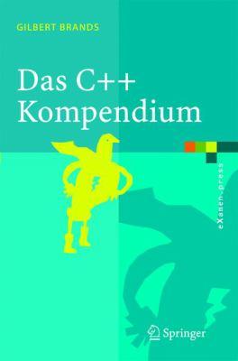Das C++ Kompendium: STL, Objektfabriken, Exceptions 9783540214632