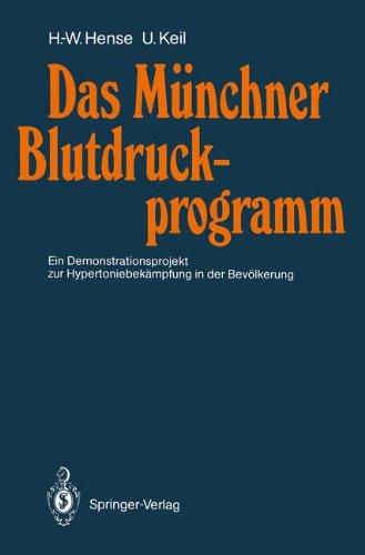 Das M Nchner Blutdruckprogramm: Ein Demonstrationsprojekt Zur Hypertoniebek Mpfung in Der Bev Lkerung 9783540535867