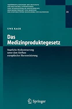 Das Medizinproduktegesetz: Staatliche Risikosteuerung Unter Dem Einfluss Europ Ischer Harmonisierung 9783540219323