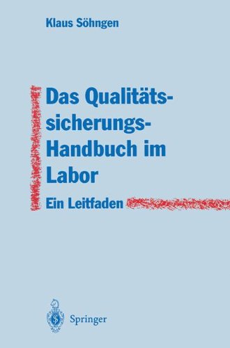 Das Qualit Tssicherungs-Handbuch Im Labor: Ein Leitfaden Zur Erstellung 9783540591245