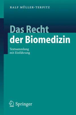 Das Recht Der Biomedizin: Textsammlung Mit Einf Hrung 9783540280293