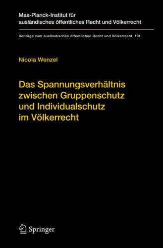 Das Spannungsverhaltnis Zwischen Gruppenschutz Und Individualschutz Im Volkerrecht 9783540747208