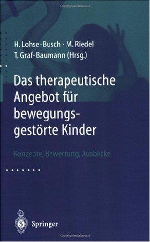 Das Therapeutische Angebot F R Bewegungsgest Rte Kinder: Konzepte, Bewertungen, Ausblicke 9783540679172