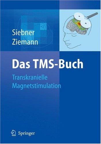 Das Tms-Buch: Handbuch Der Transkraniellen Magnetstimulation 9783540719045