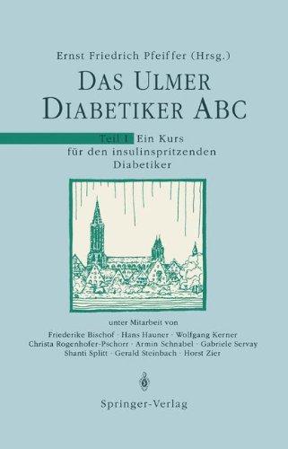 Das Ulmer Diabetiker ABC: Teil 1: Ein Kurs Fa1/4r Den Insulinspritzenden Diabetiker 9783540516392