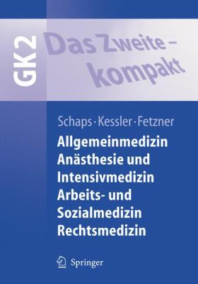 Das Zweite - Kompakt: Allgemeinmedizin, Anasthesie Und Intensivmedizin, Arbeits- Und Sozialmedizin, Rechtsmedizin 9783540463337