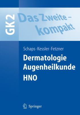 Das Zweite - Kompakt: Dermatologie, Augenheilkunde, Hno 9783540463375