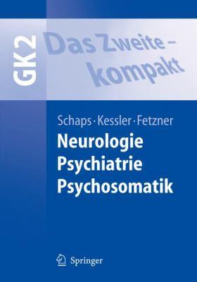 Das Zweite - Kompakt: Neurologie, Psychiatrie, Psychosomatik 9783540463535