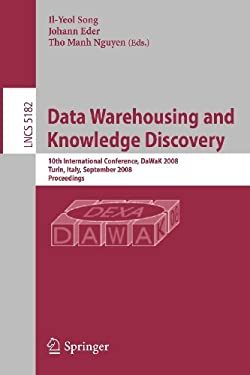 Data Warehousing and Knowledge Discovery: 10th International Conference, Dawak 2008 Turin, Italy, September 1-5, 2008, Proceedings 9783540858355