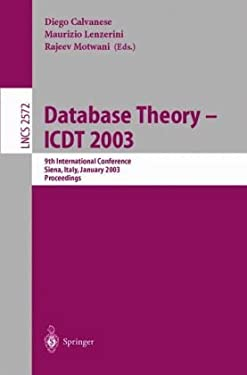 Database Theory - Icdt 2003: 9th International Conference, Siena, Italy, January 8-10, 2003, Proceedings 9783540003236