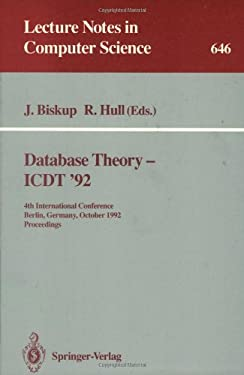 Database Theory - Icdt '92: 4th International Conference, Berlin, Germany, October 14-16, 1992. Proceedings 9783540560395