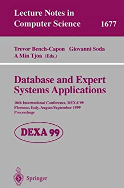 Database and Expert Systems Applications: 10th International Conference, Dexa'99, Florence, Italy, August 30 - September 3, 1999, Proceedings 9783540664482