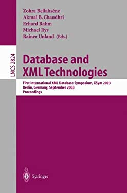 Database and XML Technologies: First International XML Database Symposium, Xsym 2003, Berlin, Germany, September 8, 2003, Proceedings 9783540200550