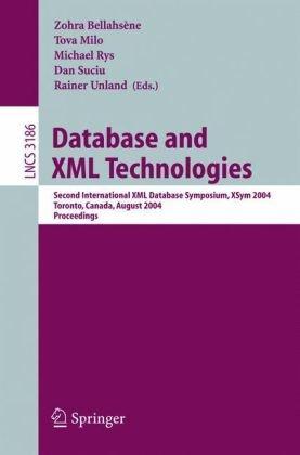 Database and XML Technologies: Second International XML Database Symposium, Xsym 2004, Toronto, Canada, August 29-30, 2004, Proceedings 9783540229698