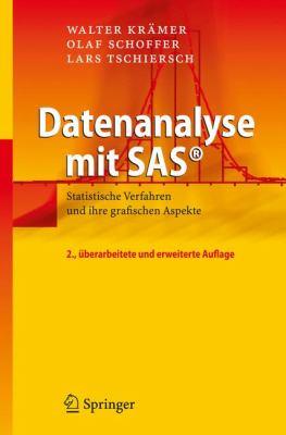 Datenanalyse Mit SAS: Statistische Verfahren Und Ihre Grafischen Aspekte 9783540736004