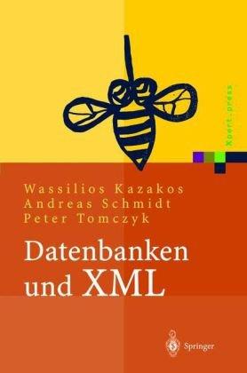 Datenbanken Und XML: Konzepte, Anwendungen, Systeme 9783540419563