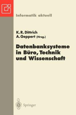 Datenbanksysteme in B Ro, Technik Und Wissenschaft: GI-Fachtagung. Ulm, 5.-7. M Rz 1997 9783540625698