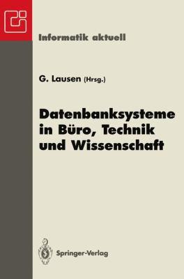 Datenbanksysteme in B Ro, Technik Und Wissenschaft: GI-Fachtagung, Dresden, 22. 24. M Rz 1995 9783540590958