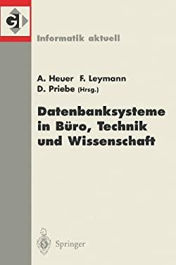 Datenbanksysteme in Ba1/4ro, Technik Und Wissenschaft: 9. GI-Fachtagung Oldenburg, 7.-9. Marz 2001 9783540417071