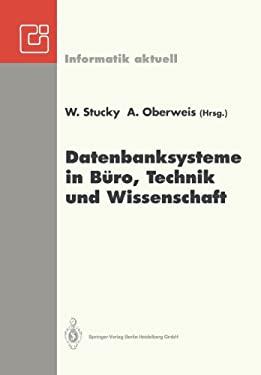Datenbanksysteme in Ba1/4ro, Technik Und Wissenschaft: GI-Fachtagung, Braunschweig, 3.-5. Marz 1993 9783540564874