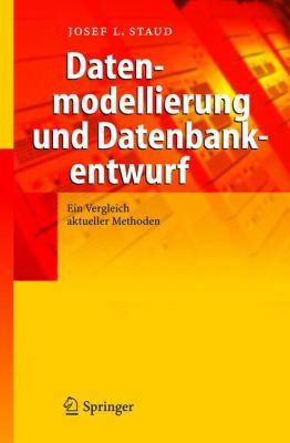 Datenmodellierung und Datenbankentwurf: Ein Vergleich Aktueller Methoden 9783540205777