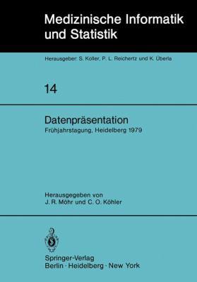 Datenpr Sentation: 6. Fr Hjahrstagung Der Deutschen Gesellschaft F R Medizinische Dokumentation, Informatik Und Statistik Heidelberg, 1. 9783540095422