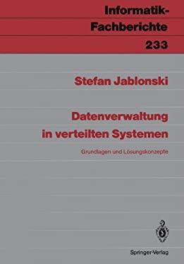 Datenverwaltung in Verteilten Systemen: Grundlagen Und L Sungskonzepte 9783540521846