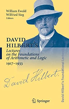 David Hilbert's Lectures on the Foundations of Arithmetic and Logic 1917-1933 9783540205784
