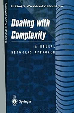 Dealing with Complexity: A Neural Networks Approach 9783540761600